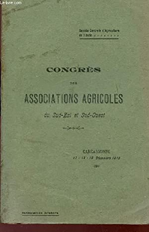 CONGRES DES ASSOCIATIONS AGRICOLES DU SUD EST ET SUD OUEST - CARCASSONNE LES 17, 18 ET 19 DECEMBRE ...