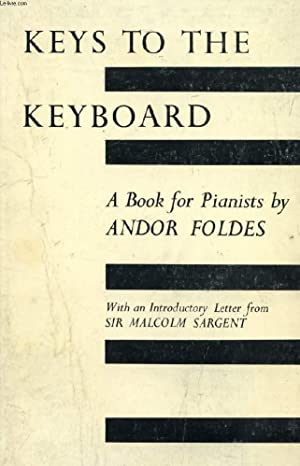 KEYS TO THE KEYBOARD, A BOOK FOR PIANISTS: FOLDES ANDOR