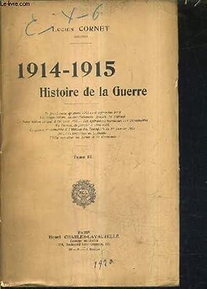 1914-1915 HISTOIRE DE LA GUERRE - TOME 3.: CORNET LUCIEN
