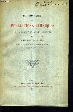 DICTIONNAIRE DES APPELLATIONS ETHNIQUES DE LA FRANCE ET DE SES COLONIES.: ANDRE ROLLAND DE DENUS