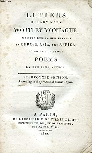 LETTERS OF LADY MARY WORTLEY MONTAGUE, WITH: WORTLEY MONTAGUE Lady
