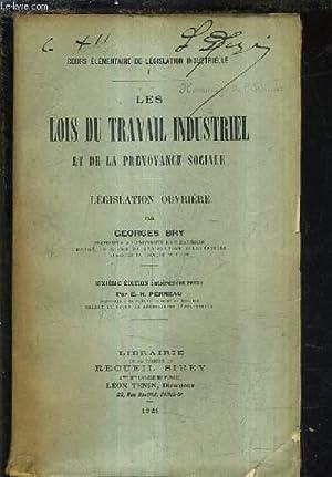LES LOIS DU TRAVAIL INDUSTRIEL ET DE LA PREVOYANCE SOCIALE - LEGISLATION OUVRIERE.: BRY GEORGES