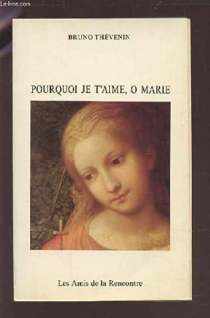 POURQUOI JE T'AIME, O MARIE.: THEVENIN BRUNO