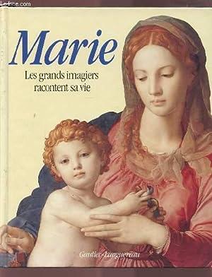 MARIE - LES GRANDS IMAGIERS RACONTENT SA VIE.: PRUVOST-BEAURAIN JEAN-MARIE