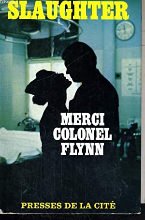 MERCI, COLONEL FLYNN: SLAUGHTER Frank G.