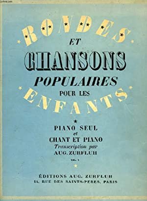 RONDES ET CHANSONS POPULAIRES POUR LES ENFANTS,: ZURFLUH A.