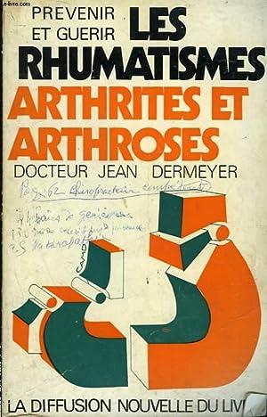 PREVENIR ET GUERIR LES RHUMATISMES ARTHRITES ET ARTHROSES: DERMEYER JEAN