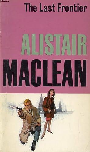 THE LAST FRONTIER: MACLEAN Alistair