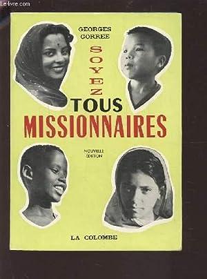SOYEZ TOUS MISSIONNAIRES.: GORREE GEORGES