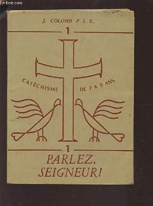 CATECHISME DE 7 A 9 ANS - TOME 1 : PARLEZ, SEIGNEUR !.: COLOMB J.