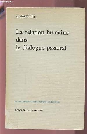 LA RELATION HUMAINE DANS LE DIALOGUE PASTORAL.: GODIN A.