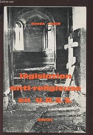 LEGISLATION ANTI-RELIGIEUSE EN U.R.S.S.: CASIN RENEE