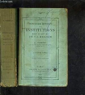 DICTIONNAIRE HISTORIQUE DES INSTITUTIONS MOEURS ET COUTUMES DE LA FRANCE / PREMIERE + SECONDE ...