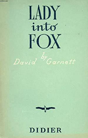 LADY INTO FOX: GARNETT DAVID