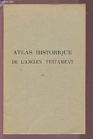 ATLAS HISTORIQUE DE L'ANCIEN TESTAMENT - TOME 2.: TELLIER L.