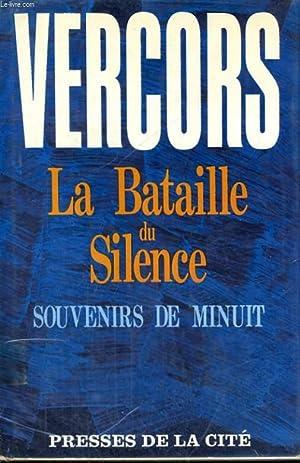 LA BATAILLE DU SILENCE - SOUVENIRS DE: VERCORS