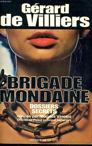 LA BRIGADE MONDAINE: VILLIERS Gérard de