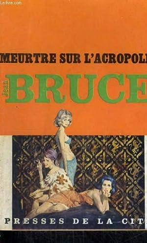 MEURTRE SUR L'ACROPOLE: BRUCE Jean