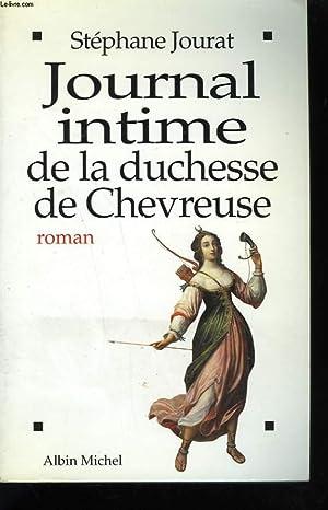 JOURNAL INTIME DE LA DUCHESSE DE CHEVREUSE.: JOURAT STEPHANE.