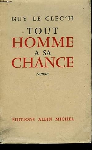 TOUT HOMME A SA CHANCE.: LE CLEC'H GUY.