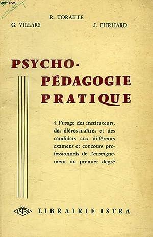 PSYCHO-PEDAGOGIE PRATIQUE: VILLARS G., TORAILLE R., EHRHARD J.
