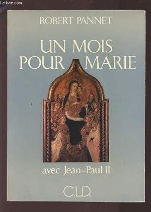 UN MOIS POUR MARIE AVEC JEAN PAUL II.: PANNET ROBERT