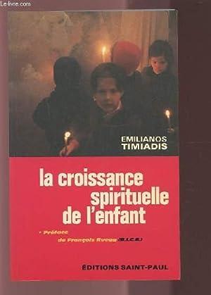 LA CROISSANCE SPIRITUELLE DE L'ENFANT.: TIMIADIS EMILIANOS