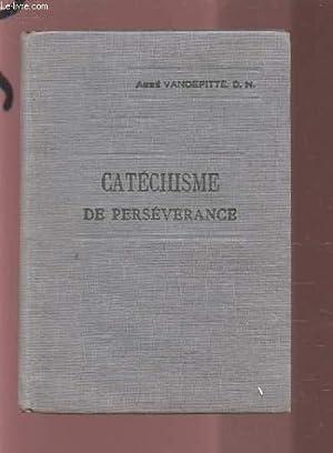 CATECHISME DE PERSEVERANCE : EXPLICATION DU CATECHISME: VANDEPITTE