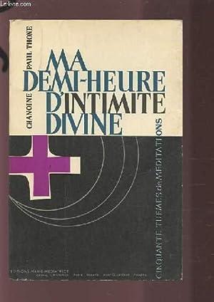 MA DEMI-HEURE D'INTIMITE DIVINE - 50 THEMES: THONE PAUL