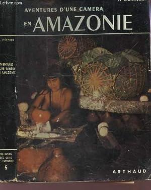 AVENTURES D'UNE CAMERA EN AMAZONE: EICHHORN FRANZ