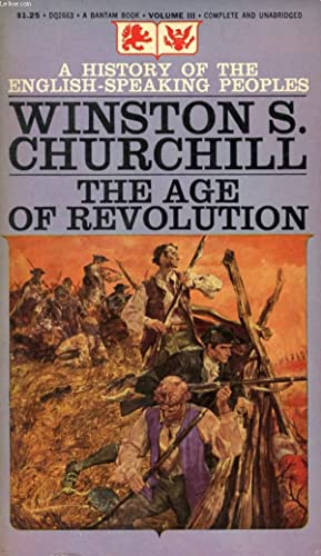 THE AGE OF REVOLUTION (A HISTORY OF THE ENGLISH-SPEAKING PEOPLES, VOL. 3): CHURCHILL WINSTON S.