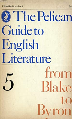 FROM BLAKE TO BYRON, VOLUME 5 OF THE PELICAN GUIDE TO ENGLISH LITERATURE: FORD BORIS