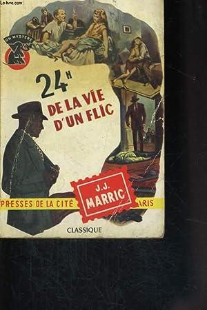 24 HEURES DE LA VIE D'UN FLIC: MARRIC J.-J.