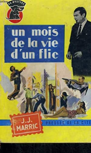 UN MOIS DE LA VIE D'UN FLIC: MARRIC J.-J.