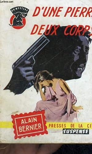 D'UNE PIERRE DEUX COUPS: BERNIER Alain