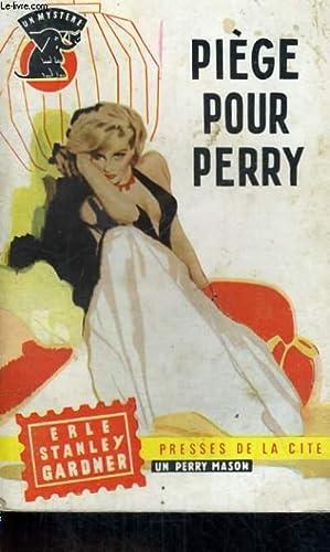 PIEGE POUR PERRY: GARDNER Erle Stanley