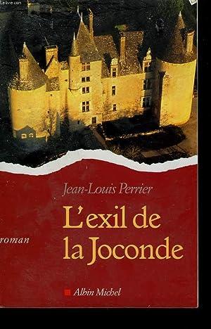 L'EXIL DE LA JOCONDE.: PERRIER JEAN-LOUIS.