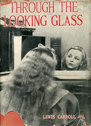 THROUGH THE LOOKING-GLASS: CARROLL LEWIS
