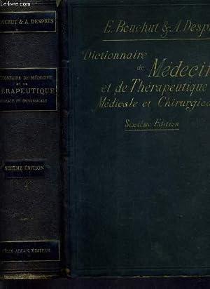 DICTIONNAIRE DE MEDECINE ET DE THERAPEUTIQUE MEDICALE ET CHIRURGICALE COMPRENANT LE RESUME DE TOUTE...