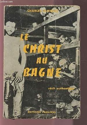LE CHRIST AU BAGNE - RECIT AUTHENTIQUE.: ALMERAS CHARLES