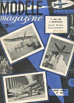 MODELE MAGAZINE - N°54 - JUIN 1954 / GRAND PEETING D'AEROMODELISME - VAUTOUR - RADIO GUIDAGE - ...