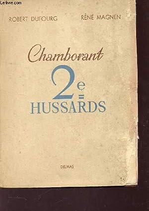 HISTORIQUE DU REGIMENT DE CHAMBORANT 2e HUSSARDS.: DUFOURG ROBERT /