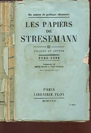 LES PAPIERS DE STRESEMANN - TOME II : LOCARNO ET GENEVE - 1925-1926.: STRESEMANN