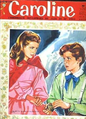 CAROLINE L'HEBDOMADAIRE ENCYCLOPEDIQUE DES FILLES DU XXE SIECLE N°18 13 AU 20 MARS 1964 - ...
