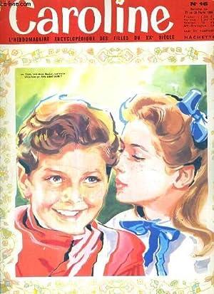CAROLINE L'HEBDOMADAIRE ENCYCLOPEDIQUE DES FILLES DU XXE SIECLE N°16 21 AU 28 FEVRIER 1964...
