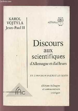 DISCOURS AUX SCIENTIFIQUES D'ALLEMAGNE ET D'AILLEURS - EN L'HONNEUR D'ALBERT LE...