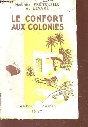 LE CONFORT AUX COLONIES: PRETCEILLE MADELEINE / LEVARE A.
