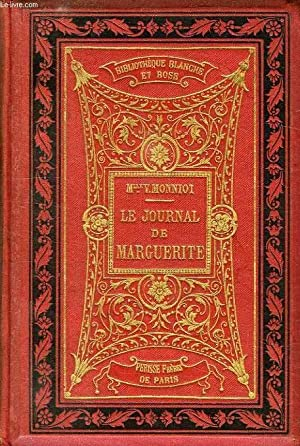 LE JOURNAL DE MARGUERITE, OU LES DEUX ANNEES PREPARATOIRES A LA PREMIERE COMMUNION, TOME I: MONNIOT...
