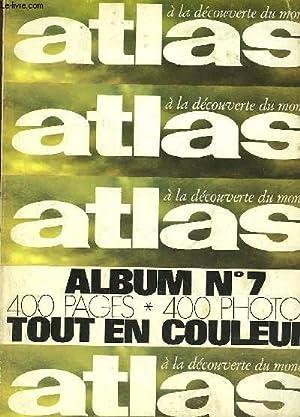 ATLAS A DECOUVRIR DU MONDE - ALBUM N°7 - MENSUELS N°72 - 73 - 74 - 75: COLLECTIF