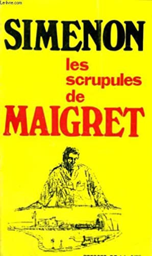 LES SCRUPULES DE MAIGRET: SIMENON Georges